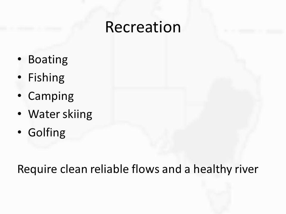 Recreation Boating Fishing Camping Water skiing Golfing