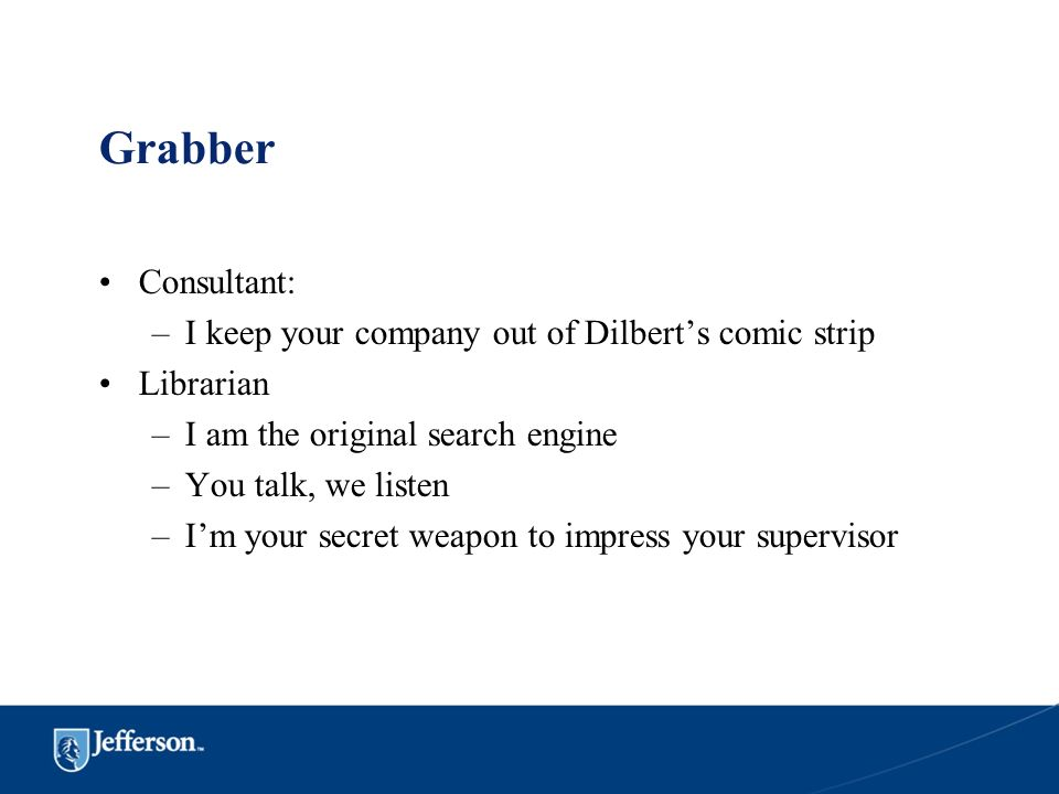 Grabber Consultant: I keep your company out of Dilbert's comic strip