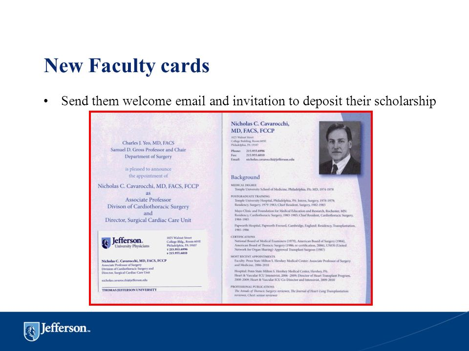 New Faculty cards Send them welcome email and invitation to deposit their scholarship