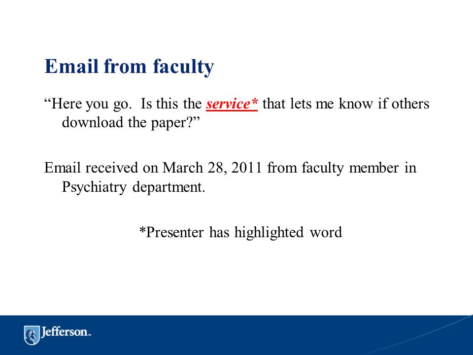 Email from faculty Here you go. Is this the service* that lets me know if others download the paper