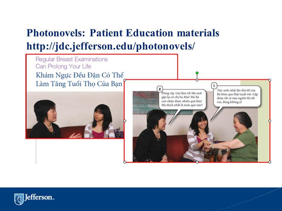 Photonovels: Patient Education materials http://jdc. jefferson