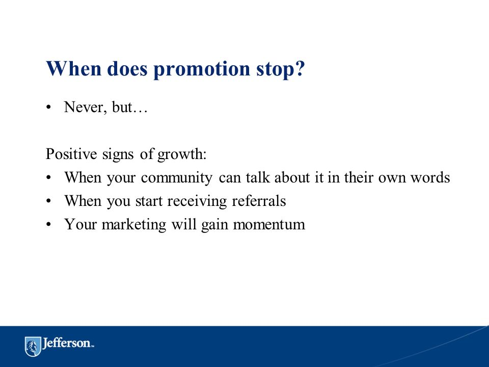 When does promotion stop