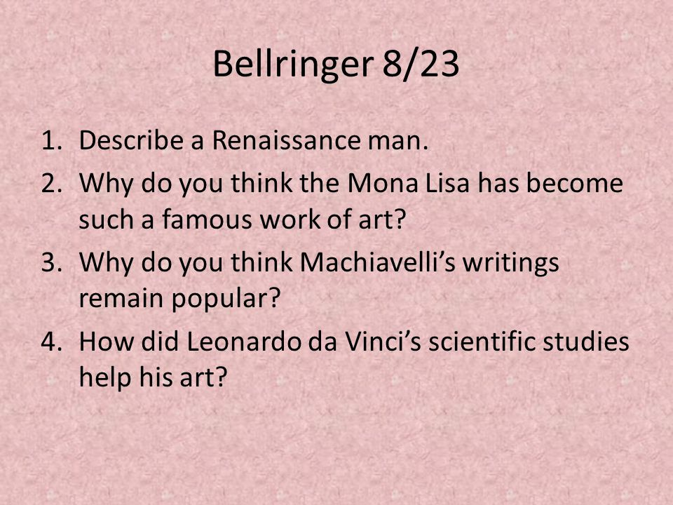 Bellringer 8/23 Describe a Renaissance man.