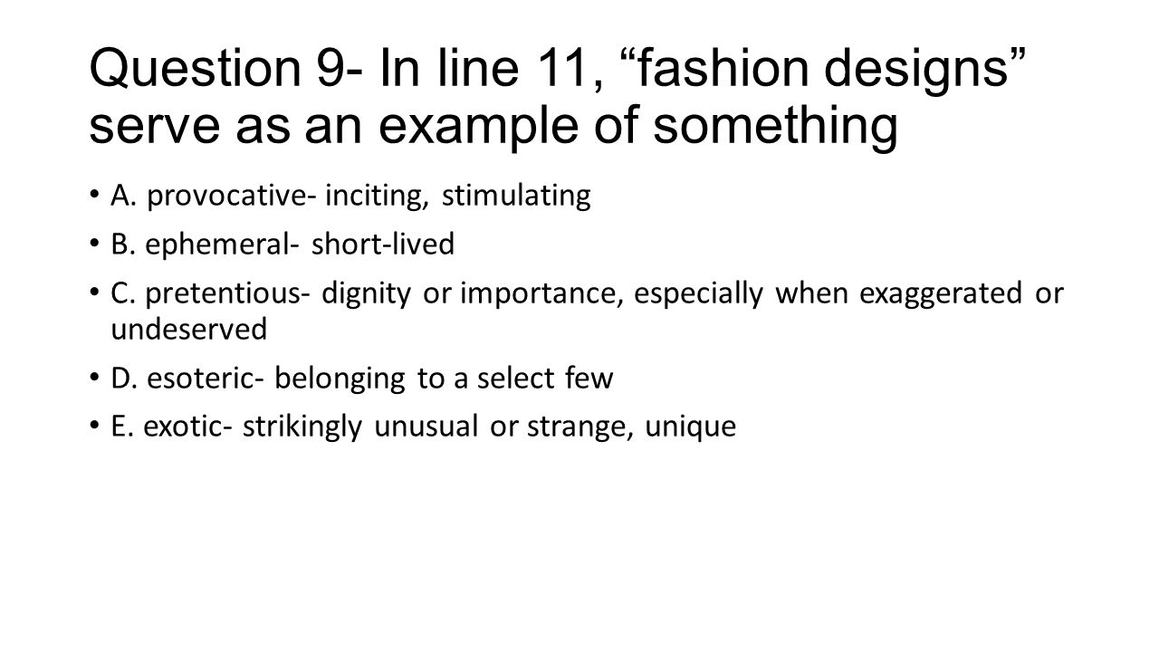 Question 9- In line 11, fashion designs serve as an example of something