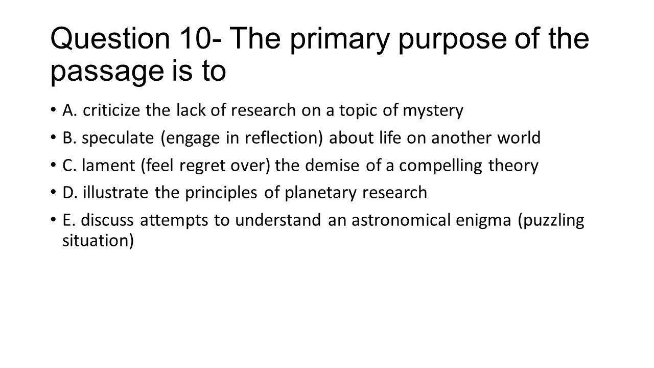 Question 10- The primary purpose of the passage is to