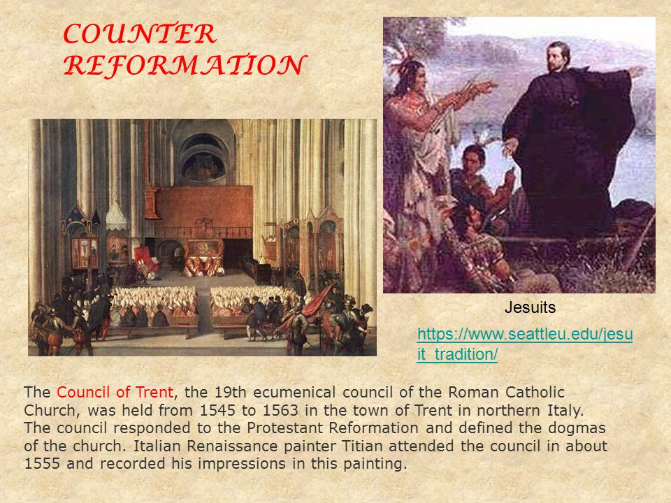 COUNTER REFORMATION Jesuits https://www.seattleu.edu/jesuit_tradition/