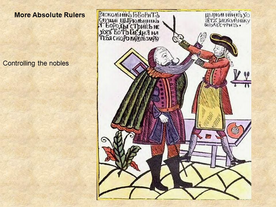More Absolute Rulers Controlling the nobles