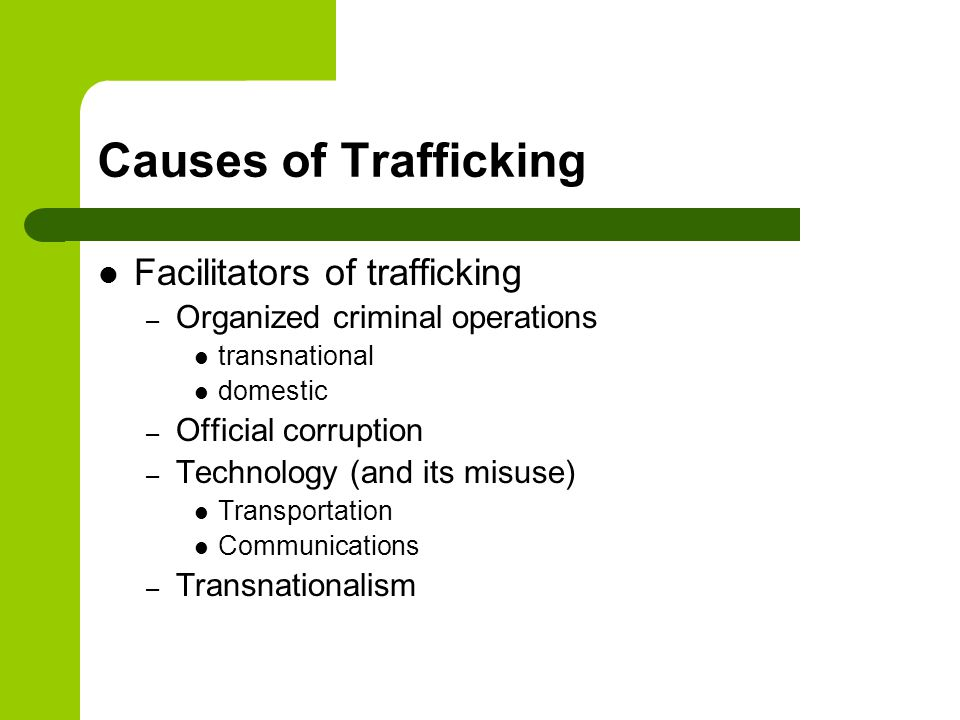 Causes of Trafficking Facilitators of trafficking