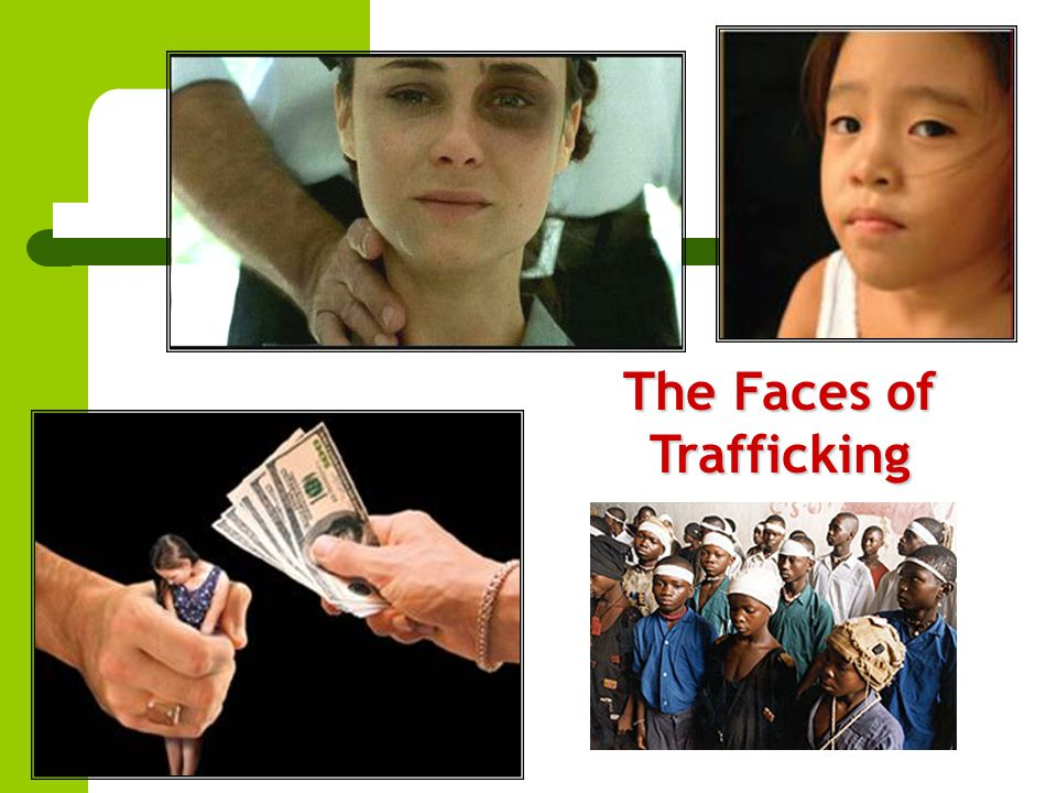 The Faces of Trafficking