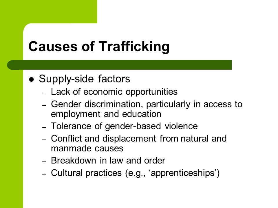 Causes of Trafficking Supply-side factors