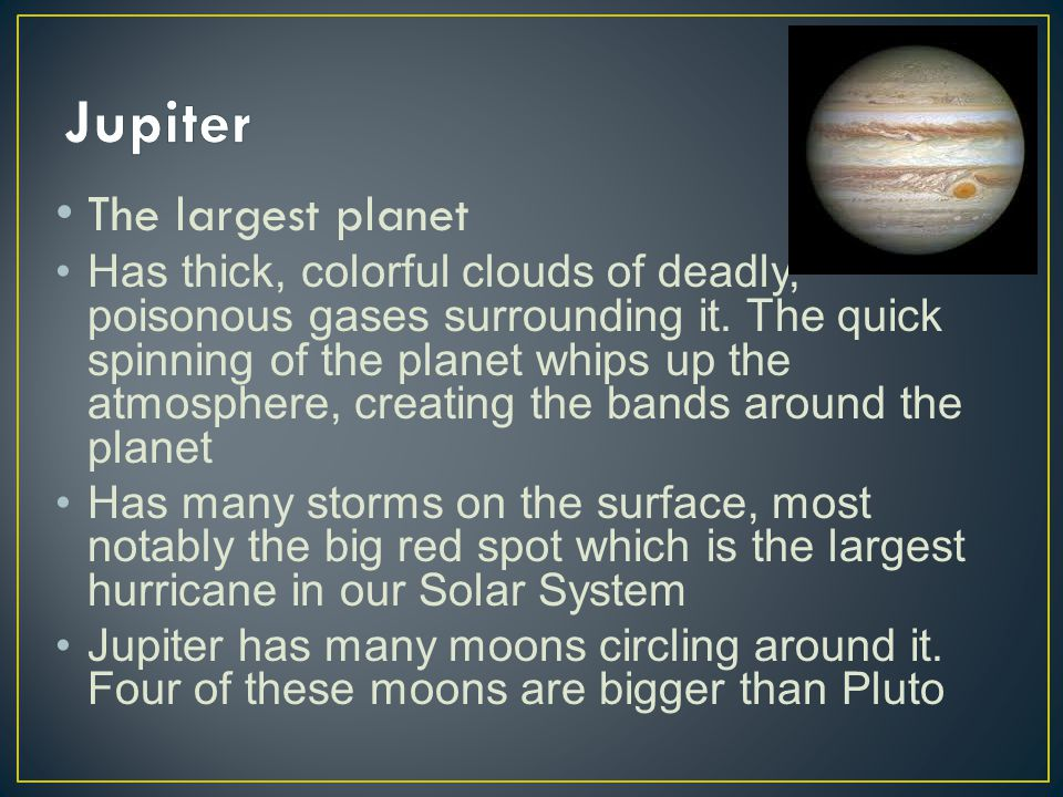 Jupiter The largest planet