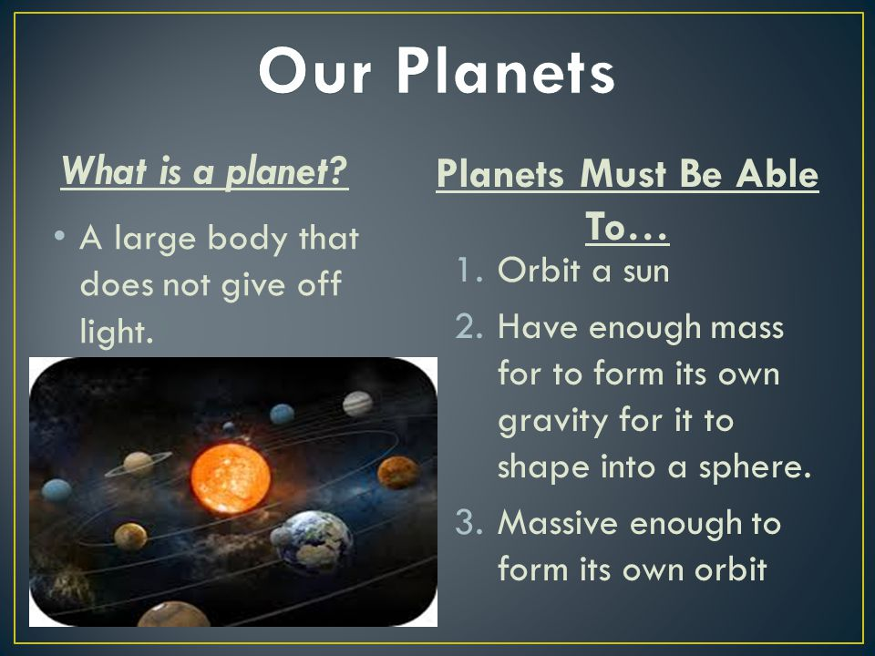 Planets Must Be Able To…