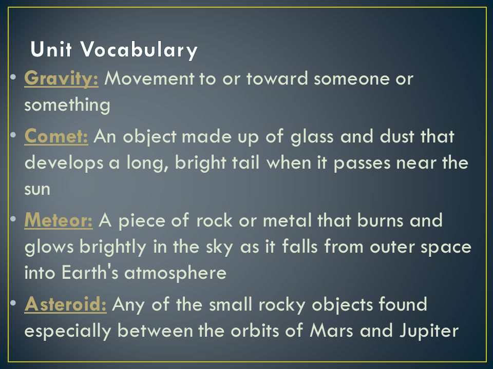 Unit Vocabulary Gravity: Movement to or toward someone or something