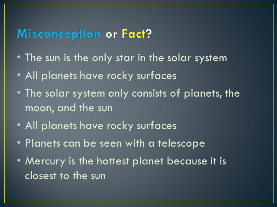 Misconception or Fact The sun is the only star in the solar system