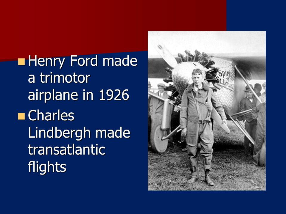 Henry Ford made a trimotor airplane in 1926