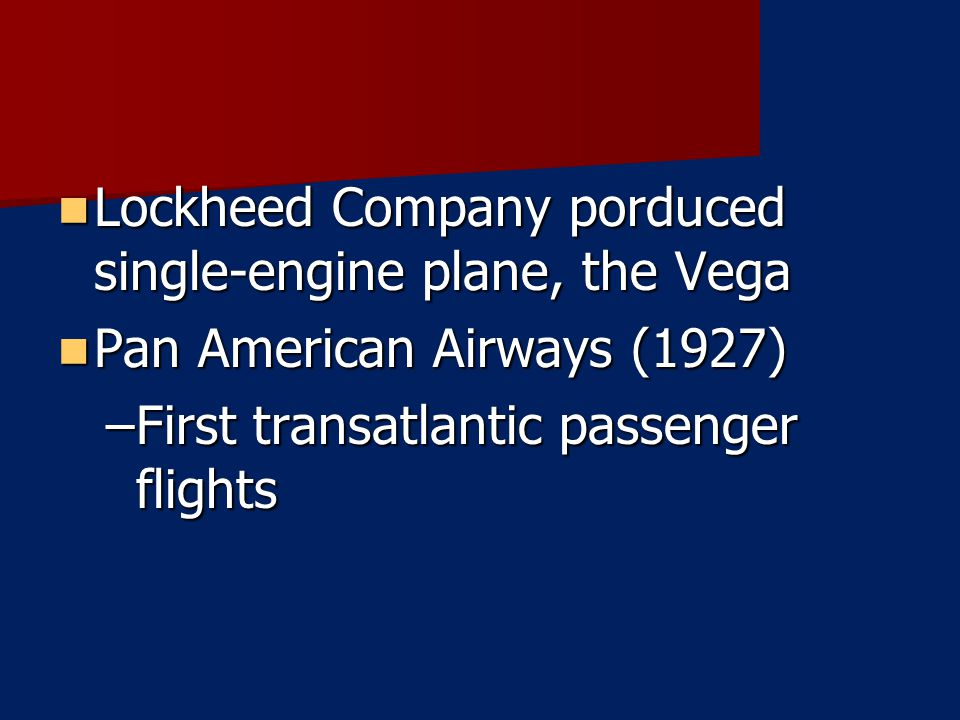 Lockheed Company porduced single-engine plane, the Vega