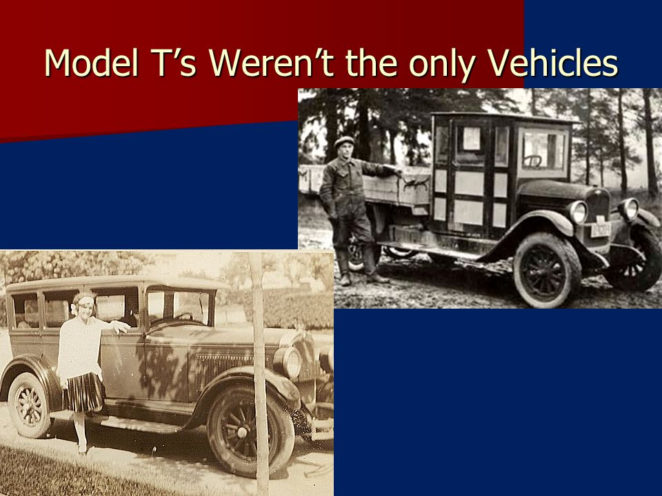Model T's Weren't the only Vehicles
