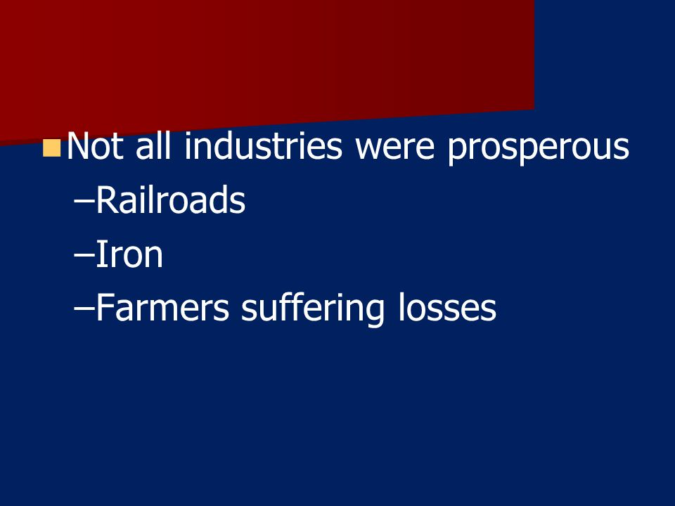 Not all industries were prosperous