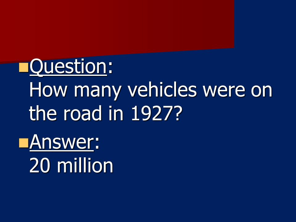 Question: How many vehicles were on the road in 1927