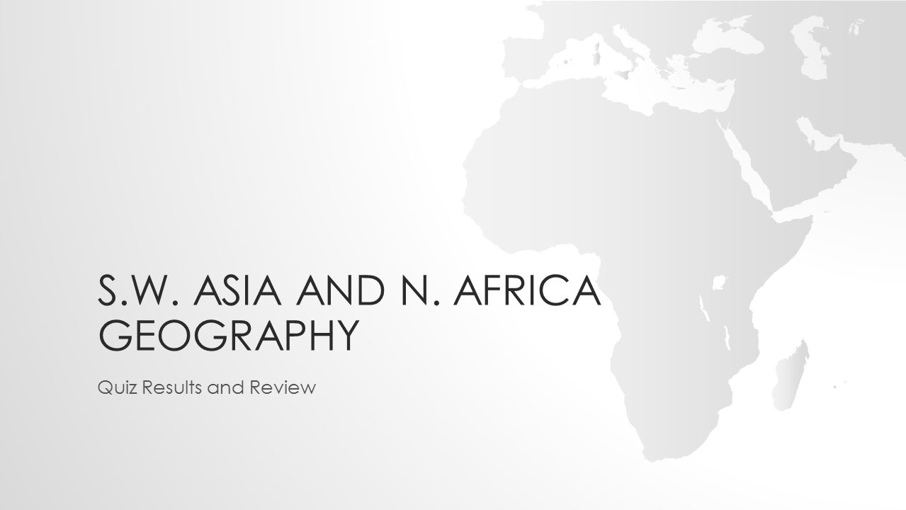 S.w. asia and n. Africa Geography
