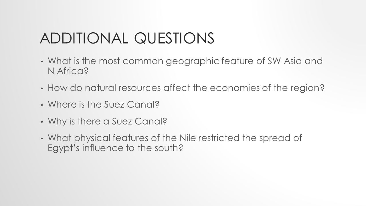 Additional questions What is the most common geographic feature of SW Asia and N Africa