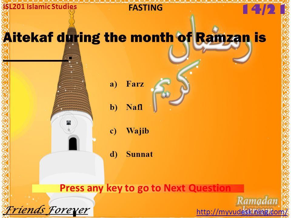 Aitekaf during the month of Ramzan is _________.