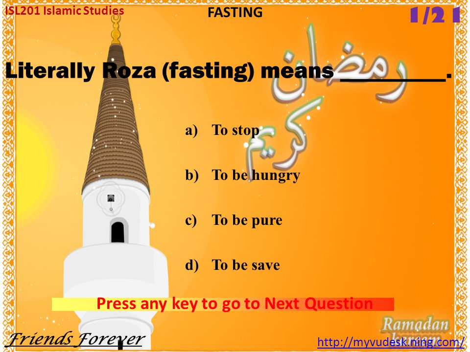 Literally Roza (fasting) means _________.