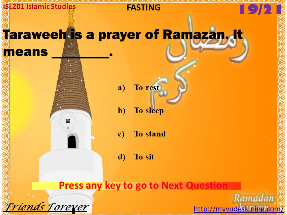Taraweeh is a prayer of Ramazan. It means ________.