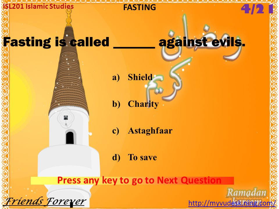 Fasting is called ______ against evils.