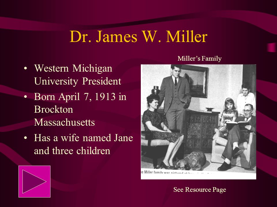Dr. James W. Miller Western Michigan University President