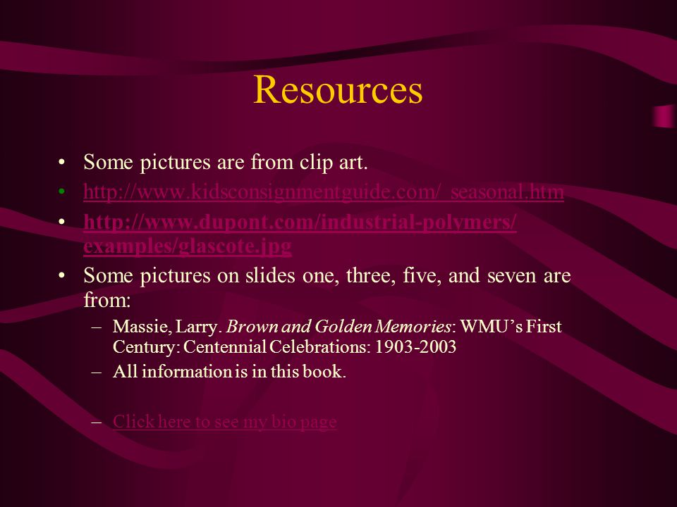 Resources Some pictures are from clip art.