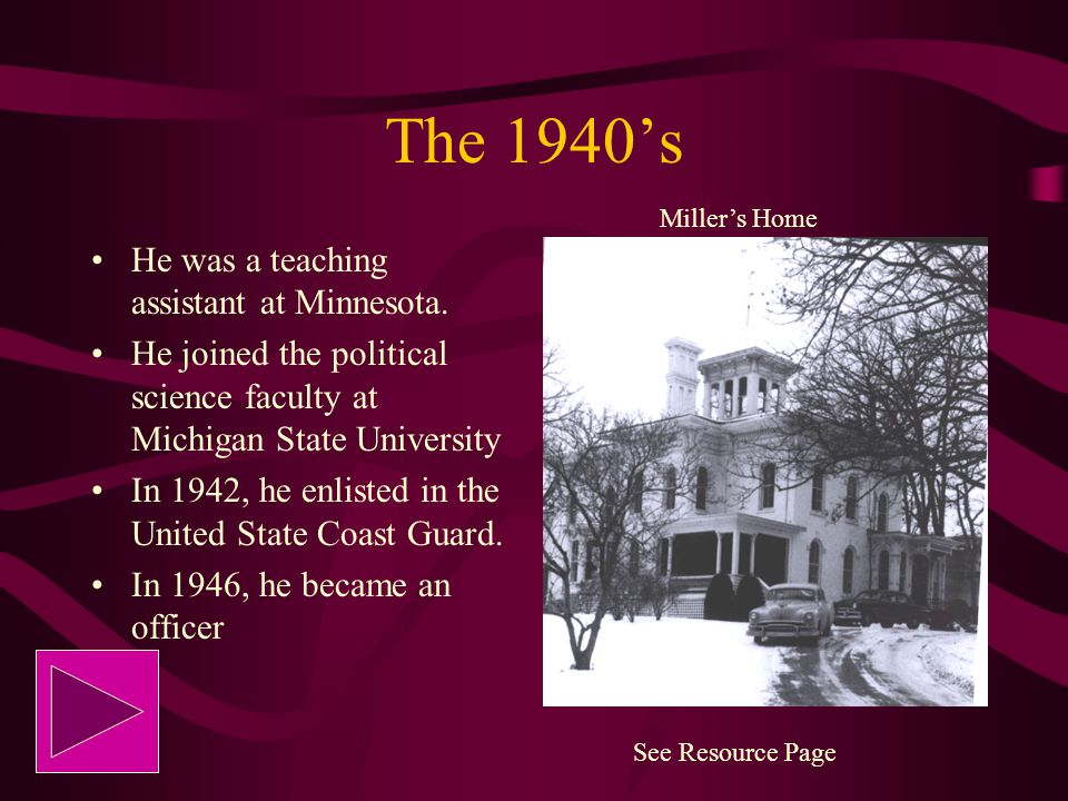 The 1940's He was a teaching assistant at Minnesota.
