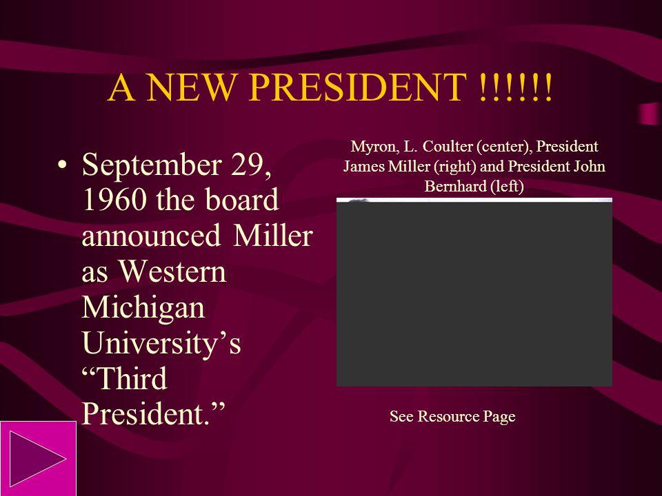 A NEW PRESIDENT !!!!!! Myron, L. Coulter (center), President James Miller (right) and President John Bernhard (left)