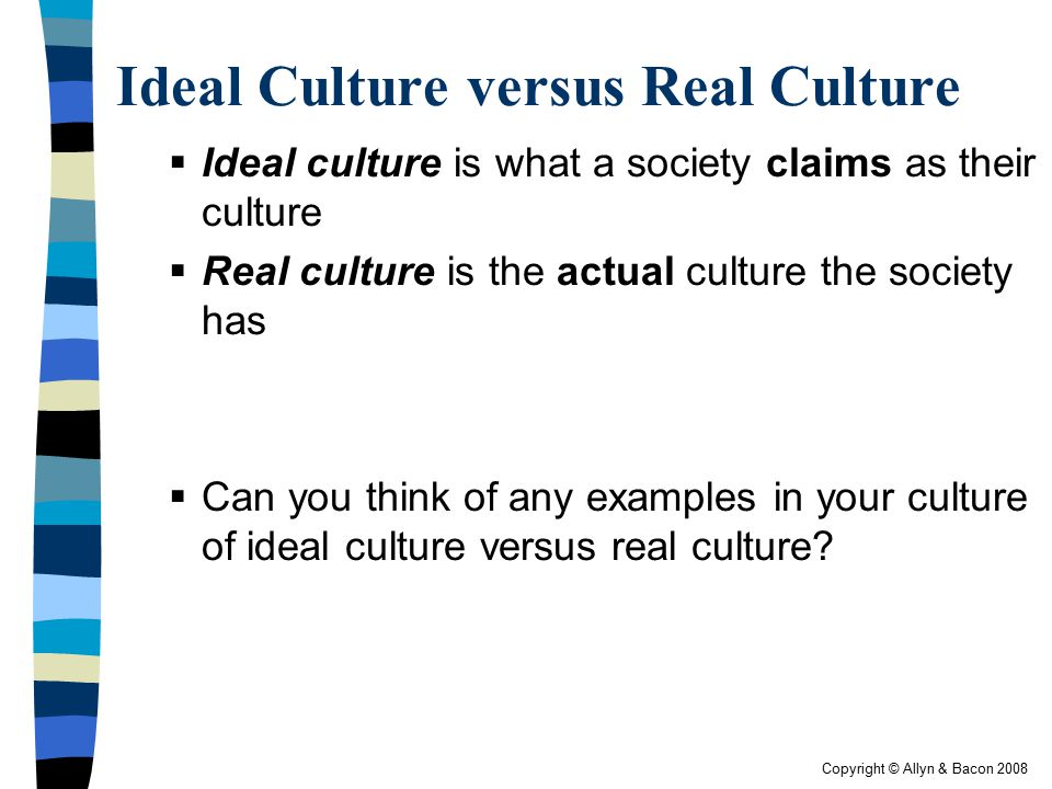 Ideal Culture versus Real Culture
