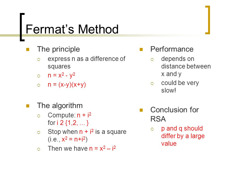 Fermat's Method The principle The algorithm Performance