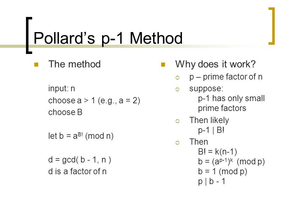 Pollard's p-1 Method The method Why does it work input: n