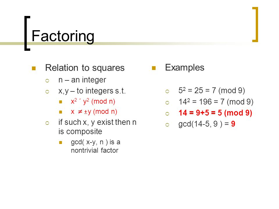 Factoring Relation to squares Examples n – an integer