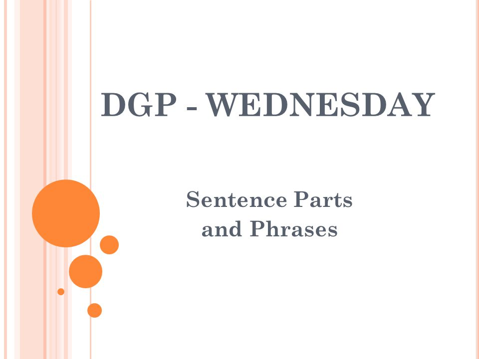 Sentence Parts and Phrases