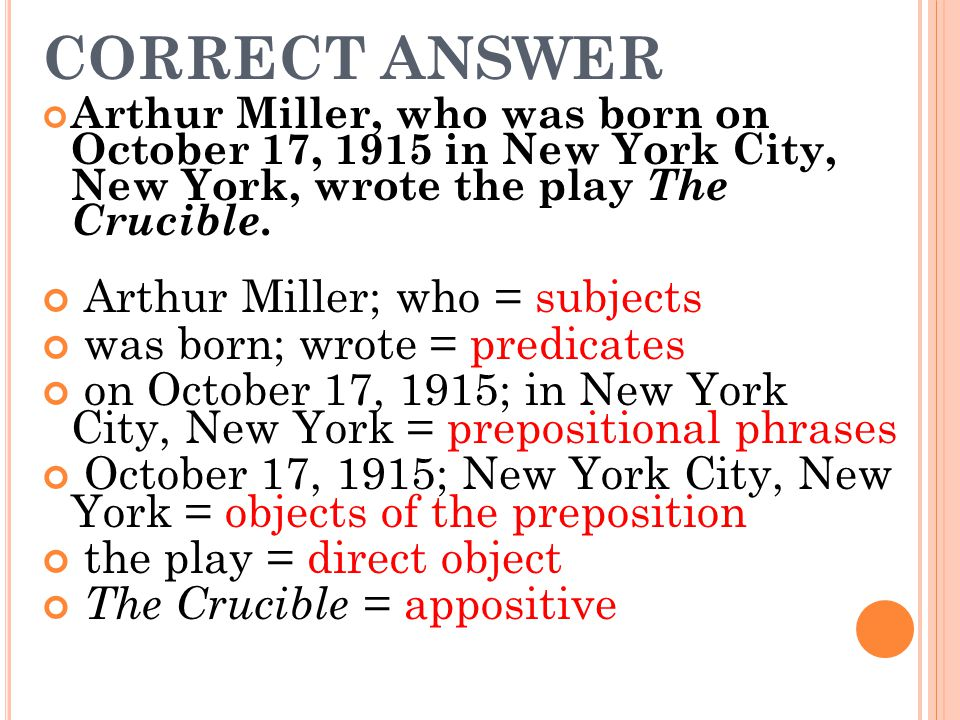 CORRECT ANSWER Arthur Miller; who = subjects