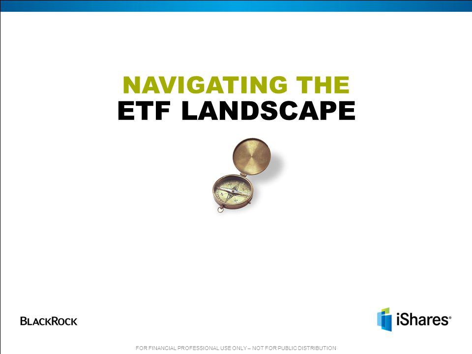NAVIGATING THE ETF LANDSCAPE