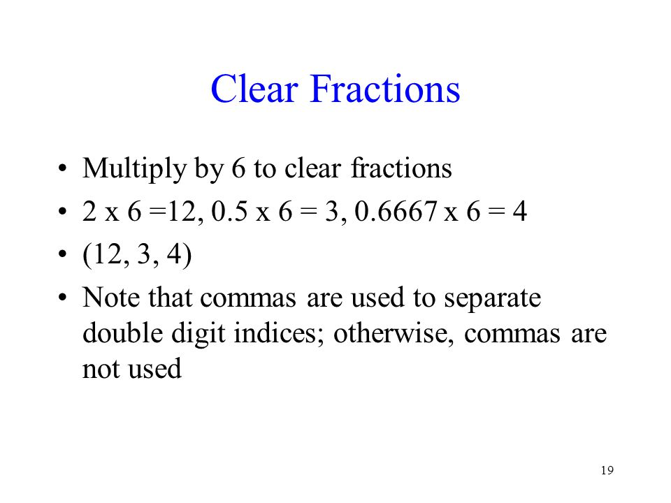 Clear Fractions Multiply by 6 to clear fractions