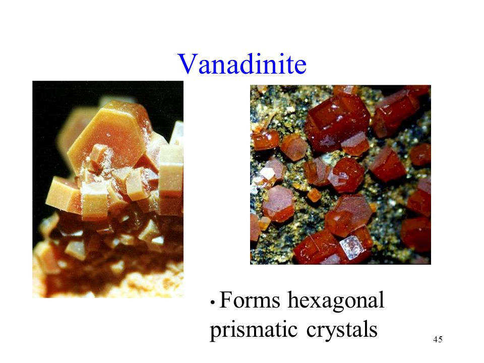 Vanadinite Forms hexagonal prismatic crystals