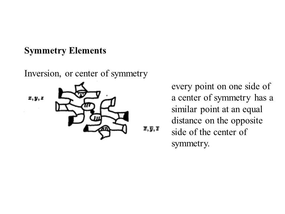 Symmetry Elements Inversion, or center of symmetry.