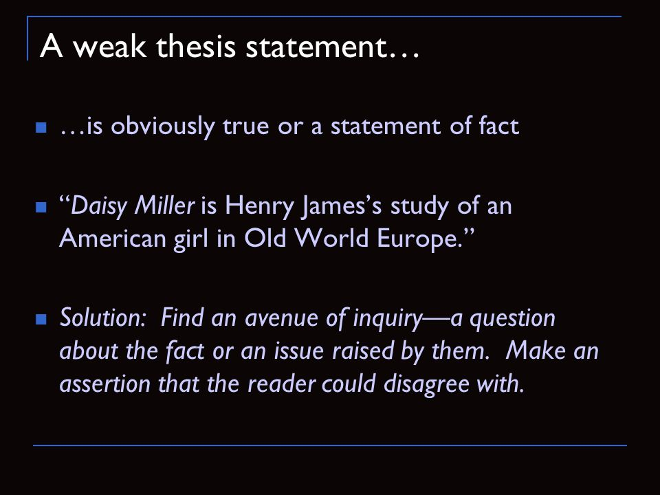 A weak thesis statement…