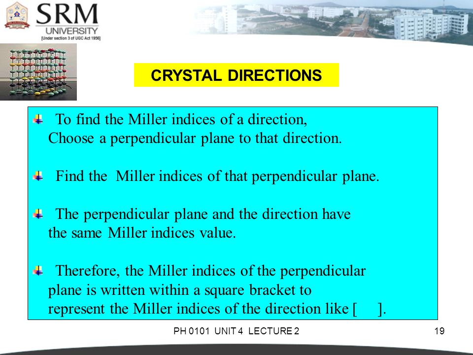 To find the Miller indices of a direction,