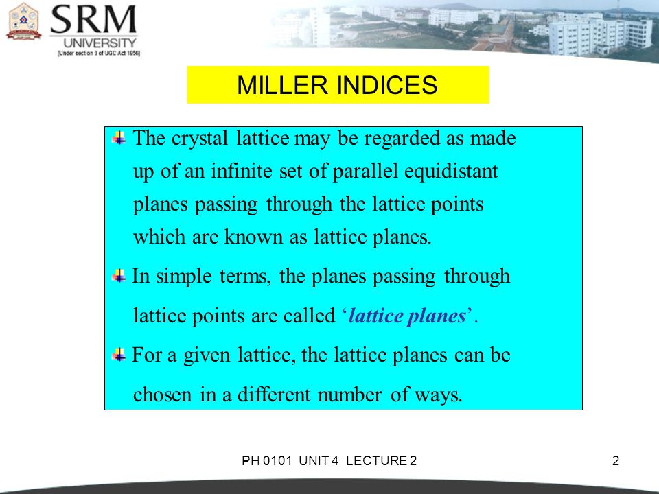 MILLER INDICES The crystal lattice may be regarded as made