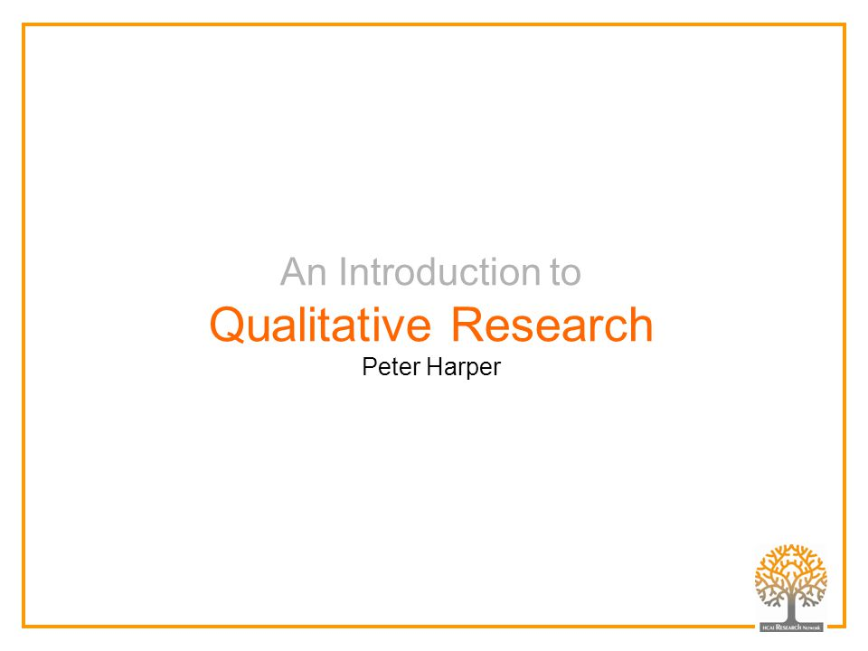 An Introduction to Qualitative Research Peter Harper