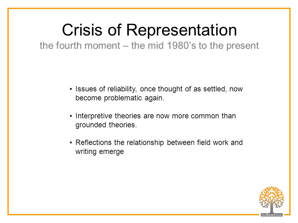 Crisis of Representation the fourth moment – the mid 1980's to the present