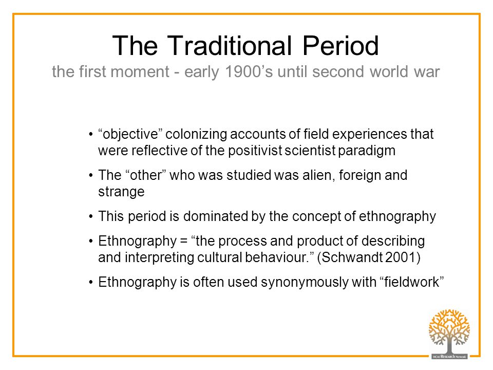 The Traditional Period the first moment - early 1900's until second world war