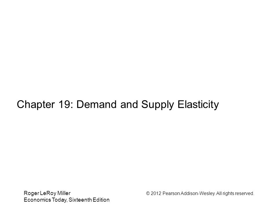 Chapter 19: Demand and Supply Elasticity